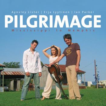 Aynsley Lister - Pilgrimage: Mississippi To Memphis