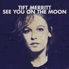 Tift Merritt - See You On The Moon (Digital eBooklet)