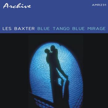 Les Baxter - Blue Tango Blue Mirage