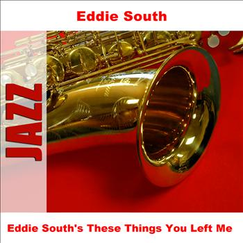 Eddie South - Eddie South's These Things You Left Me