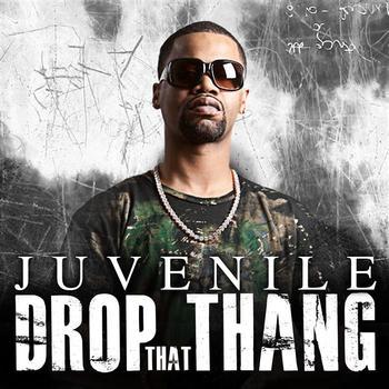 Juvenile - Drop That Thang