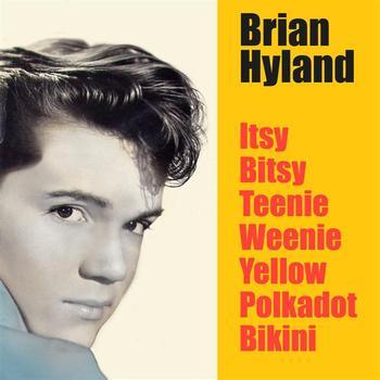 Brian Hyland - Itsy Bitsy Teenie Weenie Yellow Polka Dot Bikini