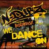N-Dubz / Bodyrox - We Dance On