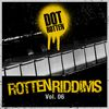 Dot Rotten - Rotten Riddims Volume 6