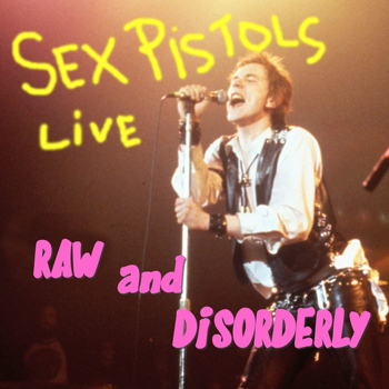 Sex Pistols - Raw and Disorderly