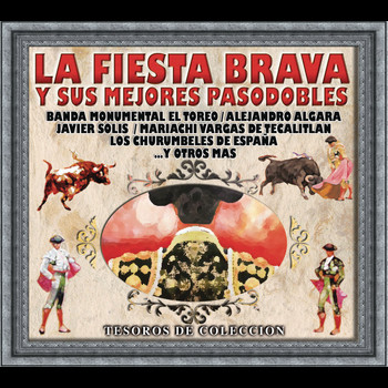 """Various - Tesoros de Colección """"La Fiesta Brava y sus Mejores Pasodobles"""""""