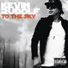 Kevin Rudolf - To The Sky (Explicit Version)