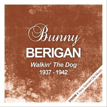 Bunny Berigan - Walkin' the Dog (1937 - 1942)