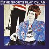The Sports - The Sports Play Dylan [And Donovan]