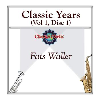 Fats Waller - Classic Years (Vol 1, Disc 1)