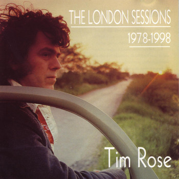 Tim Rose - London Sessions