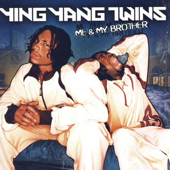 Ying Yang Twins - Me & My Brother - Clean