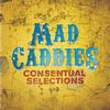 Mad Caddies - Consentual Selections
