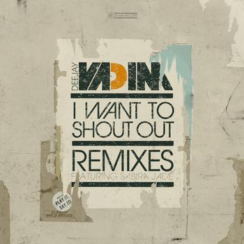 DJ Vadim - I Want To Shout Out Remixes