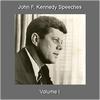 John F. Kennedy - Speeches, Vol. 1