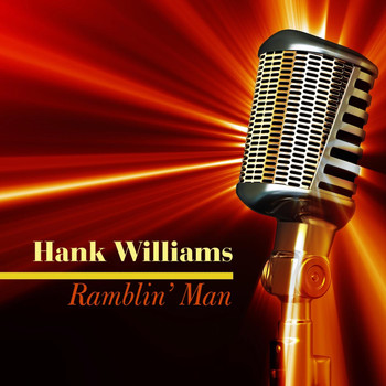 Hank Williams - Ramblin' Man