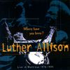 Luther Allison - Live In Montreux 1976-1994
