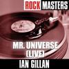 Ian Gillan - Rock Masters: Mr. Universe (Live)