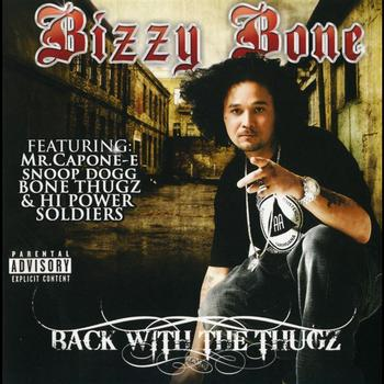 Bizzy Bone - Back With The Thugz