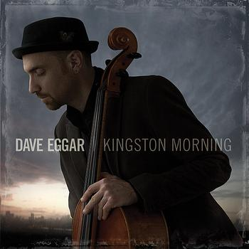 Dave Eggar - Kingston Morning
