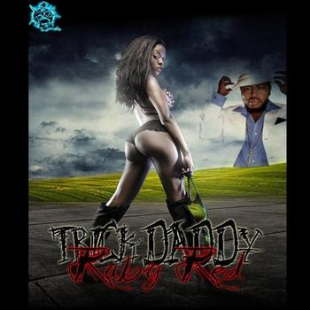Trick Daddy - Ruby Red