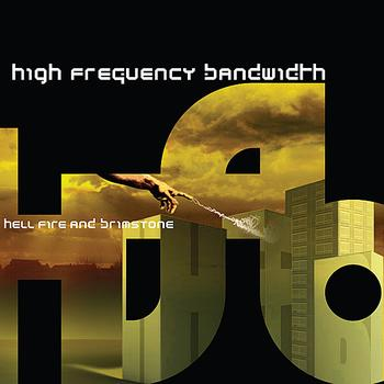 High Frequency Bandwidth - Hell Fire and Brimstone