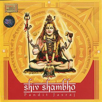 Pandit Jasraj - Shiv Shambho