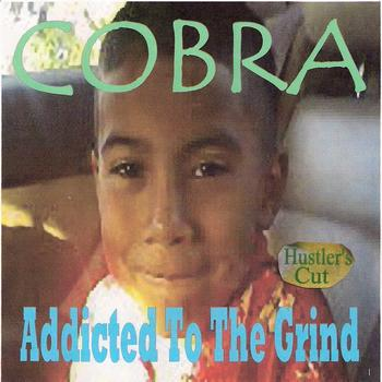 Cobra - Addicted to the Grind (Hustler's Cut)