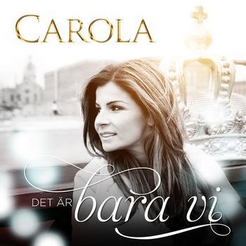 Carola - Det är bara vi