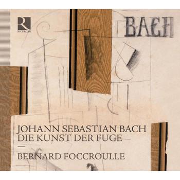 Bernard Foccroulle - Bach: Die Kunst der Fuge