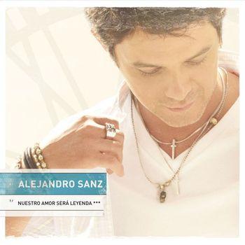 Alejandro Sanz - Nuestro amor sera leyenda EP