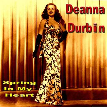 Deanna Durbin - Spring In My Heart