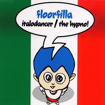 Floorfilla - Italo Dancer/The Hypno
