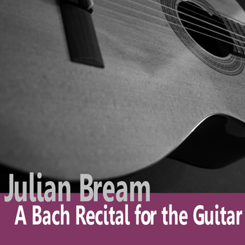 Julian Bream - Bach: A Bach Recital for Guitar