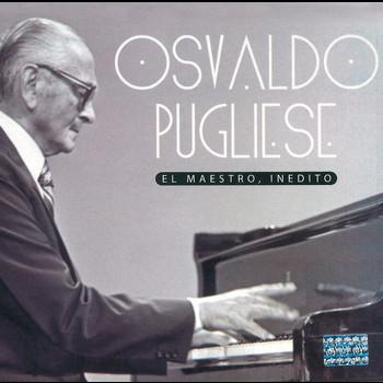 Osvaldo Pugliese - El Maestro, Inédito