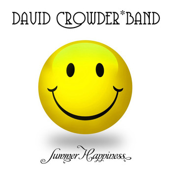 David Crowder*Band - Summer Happiness (Acoustic) - EP