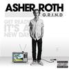 Asher Roth - G.R.I.N.D. (Get Ready It's A New Day) (Explicit Version)