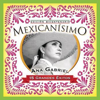 Ana Gabriel - Mexicanisimo-Bicentenario / Ana Gabriel