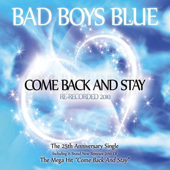 Bad Boys Blue - Come Back and Stay 2010