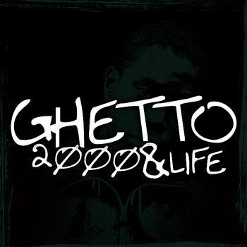 Ghetto - 2000 & Life