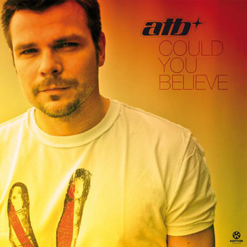 ATB - Could You Believe