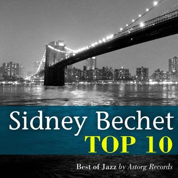 Sydney Bechet - Sidney Bechet Relaxing Top 10 (Relaxation & Jazz)
