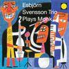 Esbjörn Svensson Trio - Plays Monk