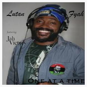 Lutan Fyah - One At a Time