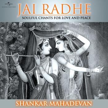 Shankar Mahadevan - Jai Radhe - Shankar Mahadevan