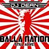DJ Dean - Balla Nation Still Alive