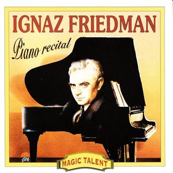 Ignaz Friedman - Piano Recital