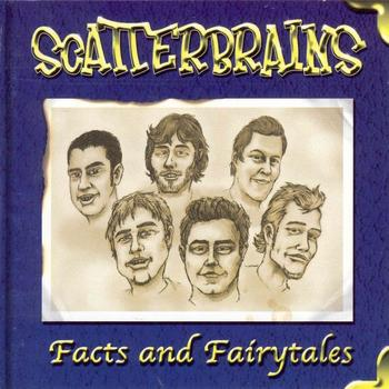 Scatterbrains - Facts And Fairytales