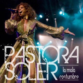 Pastora Soler - La mala costumbre