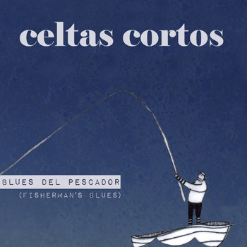 Celtas Cortos - Blues del pescador